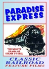 Paradise Express The Mighty Drama Of Steam & Steel (DVD), Non-Fiction Video Aviation DVDs Item Number DV462