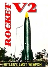 "The V2 Rocket ""Hitlers Last Weapon"", Non-Fiction Video Aviation DVDs Item Number DV513"