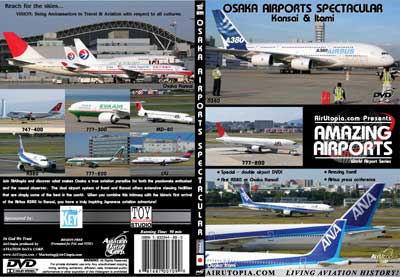 Osaka Airports Spectacular A380 (DVD), Air Utopia Aviation DVDs Item Number AUT51